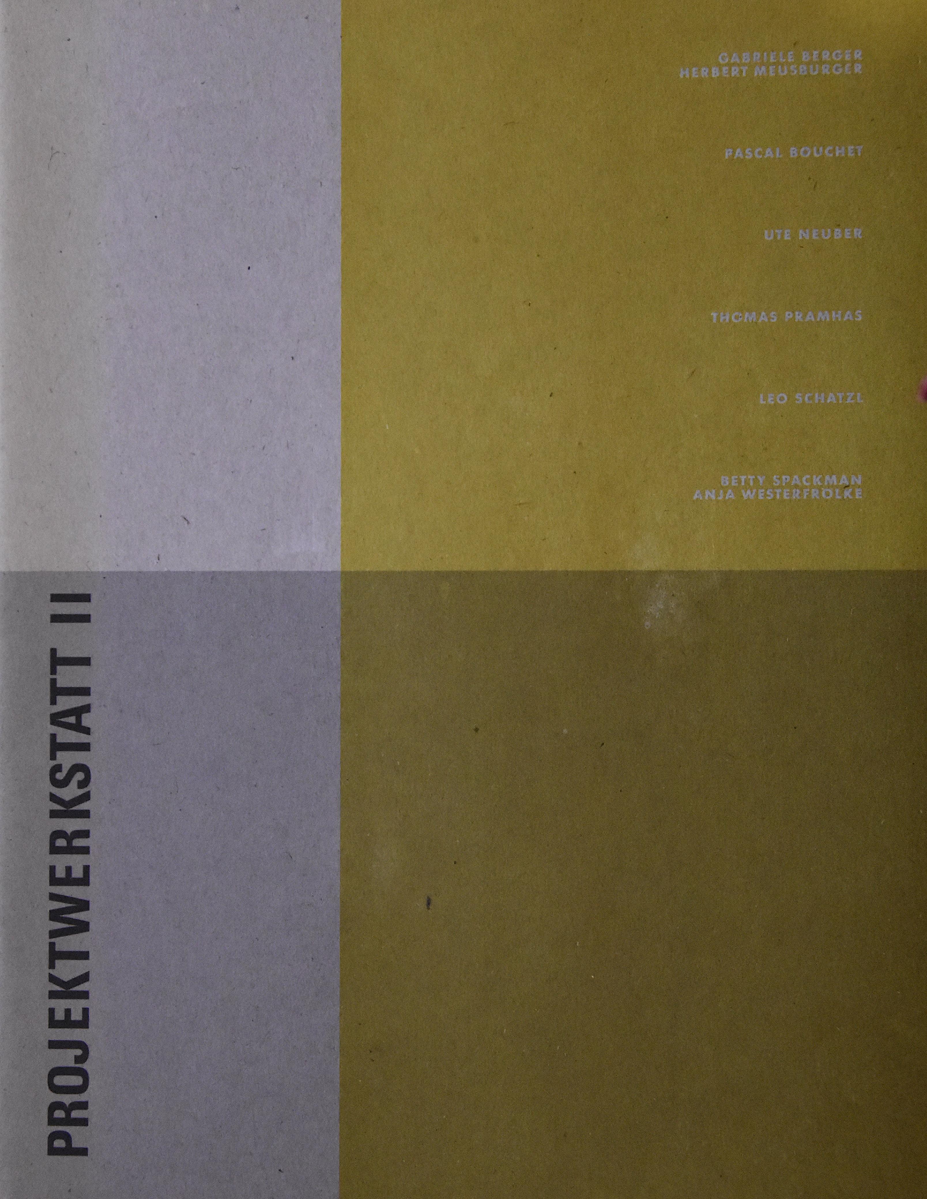Katalog zur Ausstellung Projektwerkstatt II im O.K. Linz, 1993