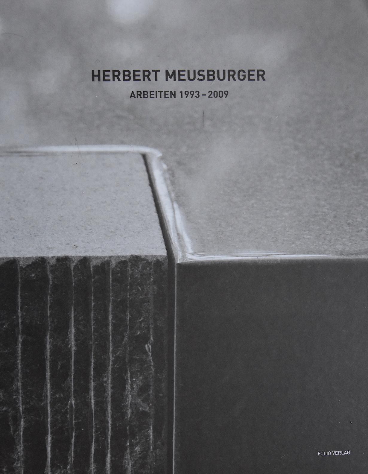 Herbert Meusburger: Arbeiten 1993 - 2009, Folio Verlag Wien/Bozen