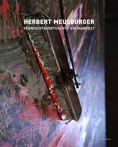 Herbert Meusburger: Verwischt & vertuscht - ein Manifest